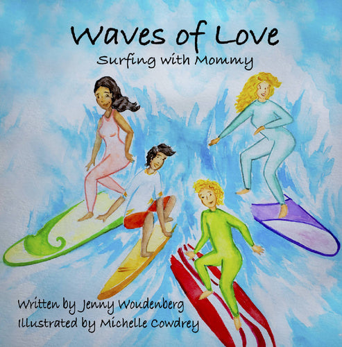 Waves of Love : Surfing with Mommy