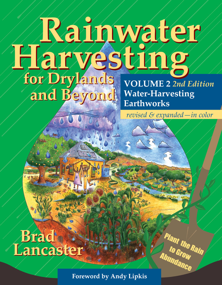 Rainwater Harvesting for Drylands and Beyond, Vol. 2 Water-Harvesting Earthworks