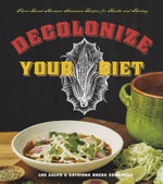Decolonize Your Diet