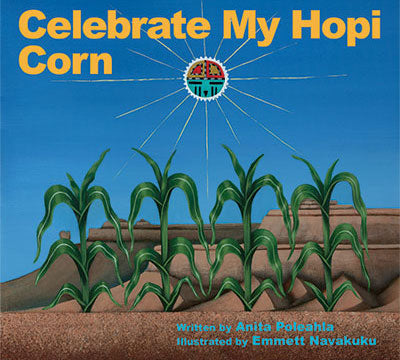 Celebrate My Hopi Corn
