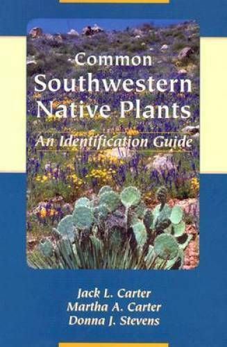 Common Southwestern Native Plants: An Identification Guide