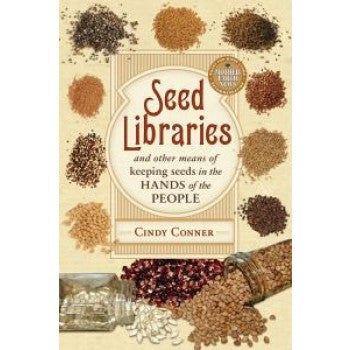 Seed Libraries and Other Means of Keeping Seeds in the Hands of the People