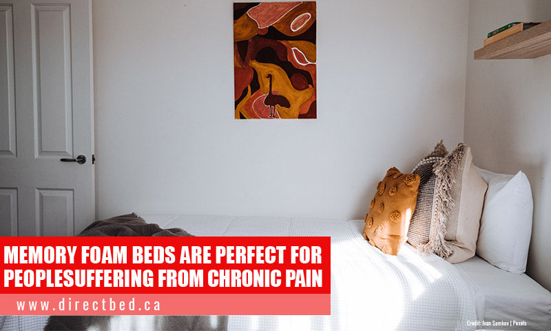 Memory foam beds are perfect for people suffering from chronic pain