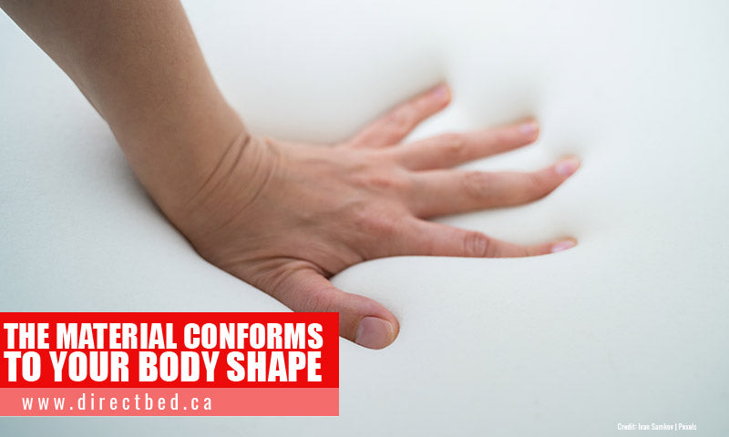 The material conforms to your body shape