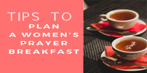 Plan a Women's Prayer Breakfast