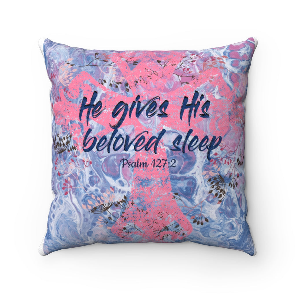 """He gives his beloved sleep"" Pillow"