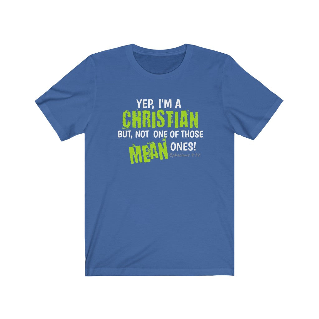 I'm a CHRISTIAN Shirt - Not one of those MEAN ones