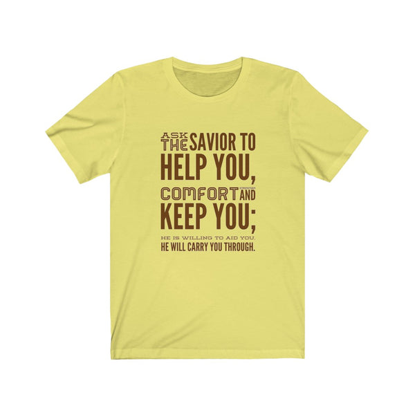 Ask the Savior to help you - Unisex Christian Tee