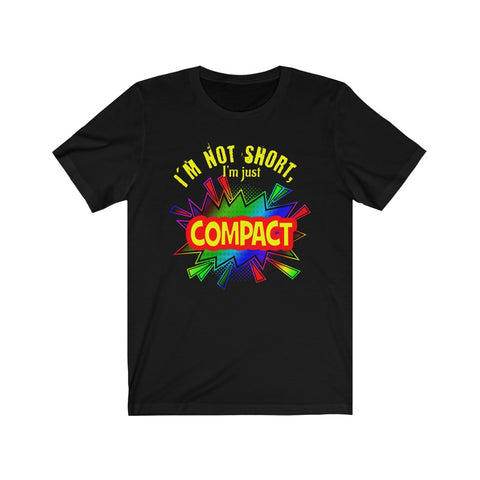 Image of I'm Not Short...I'm Compact... T-shirt