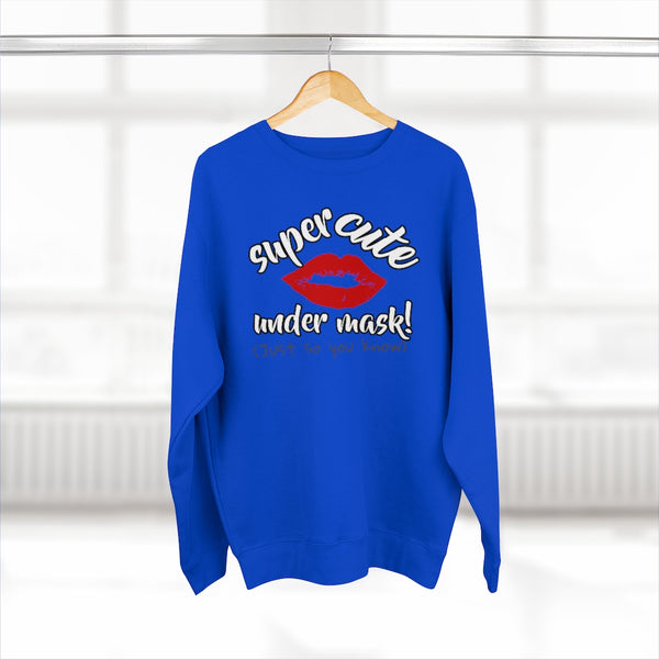 Super Cute Under Mask - Women's Sweatshirt