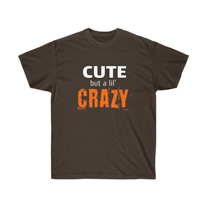 Cute...but a lil Crazy T-Shirt