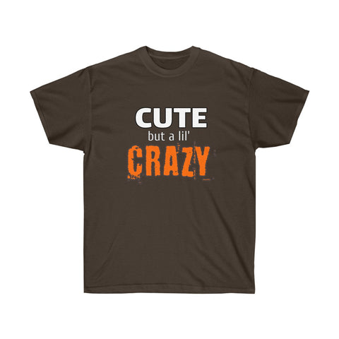 Image of Cute...but a lil Crazy T-Shirt