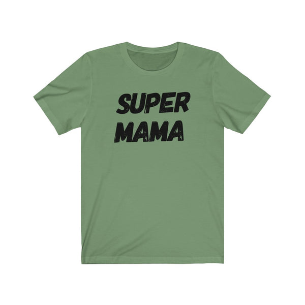 Super Mama -  Mom Shirt
