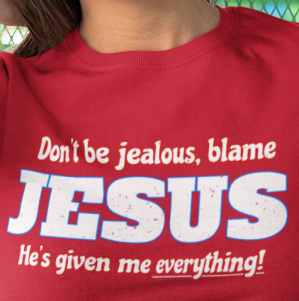 Image of Don't be jealous, blame Jesus!