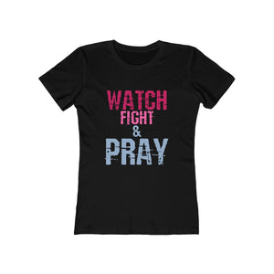 Watch Fight and Pray Shirt