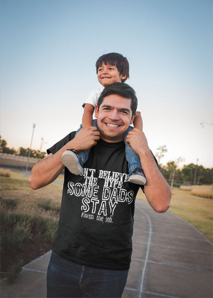 Dad Shirt - Some men stay - Fathers Matter