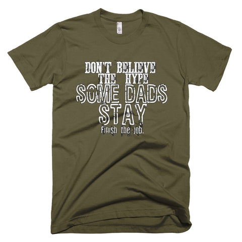Image of Dad Shirt - Some men stay - Fathers Matter