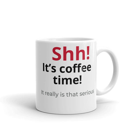 "Image of Looking for great coffee gift basket ideas for the coffee lover in your life?  This is the perfect ceramic coffee (or tea) mug. It says ""Shhhh! ... it's coffee time"". The byline says ""it's really that serious""  This adorable mug"