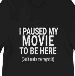 I paused my movie to be here - Short-Sleeve Unisex T-Shirt