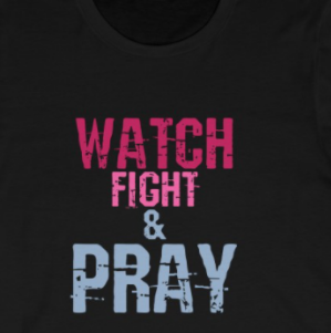 Watch, Fight and Pray - Short Sleeve Tee