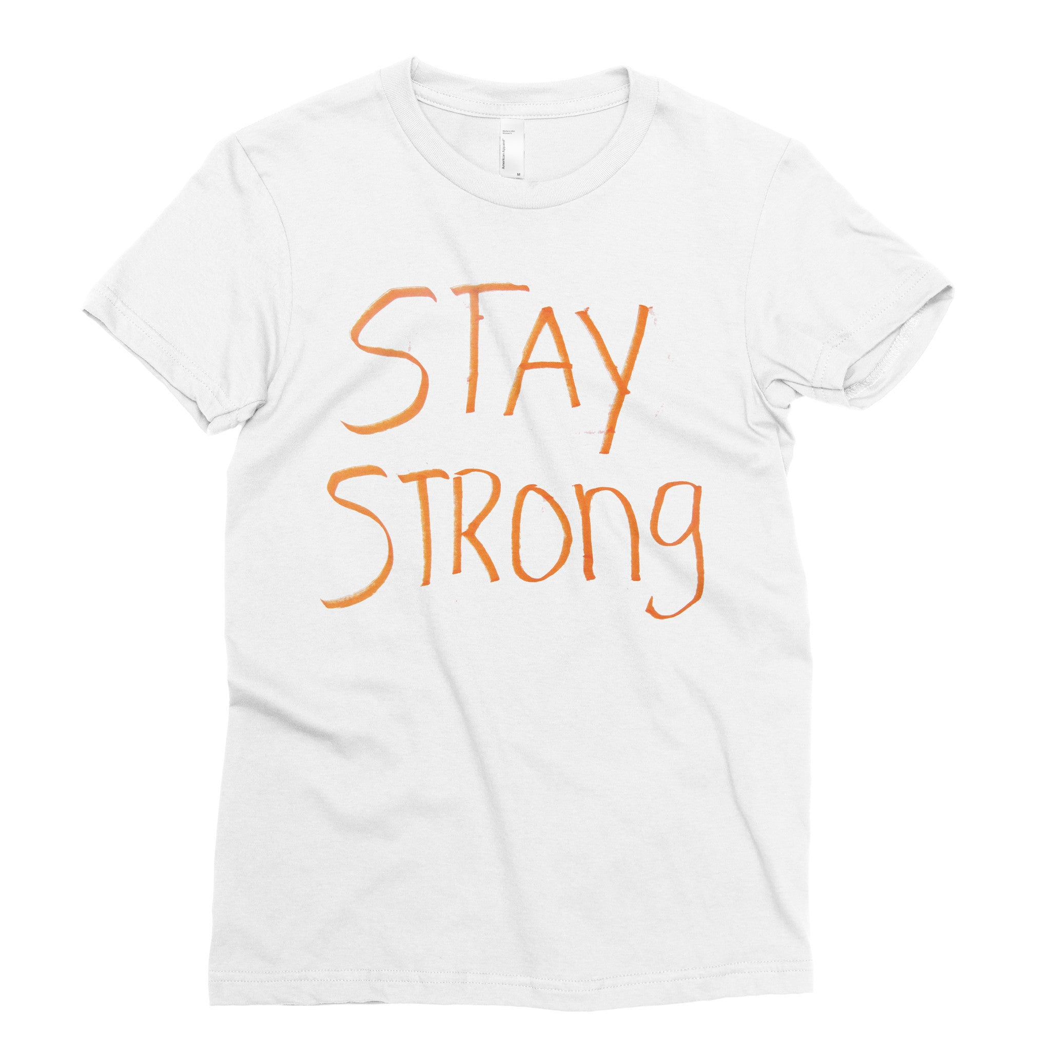 Stay Strong - Adult T-shirt - Rightside Shirts