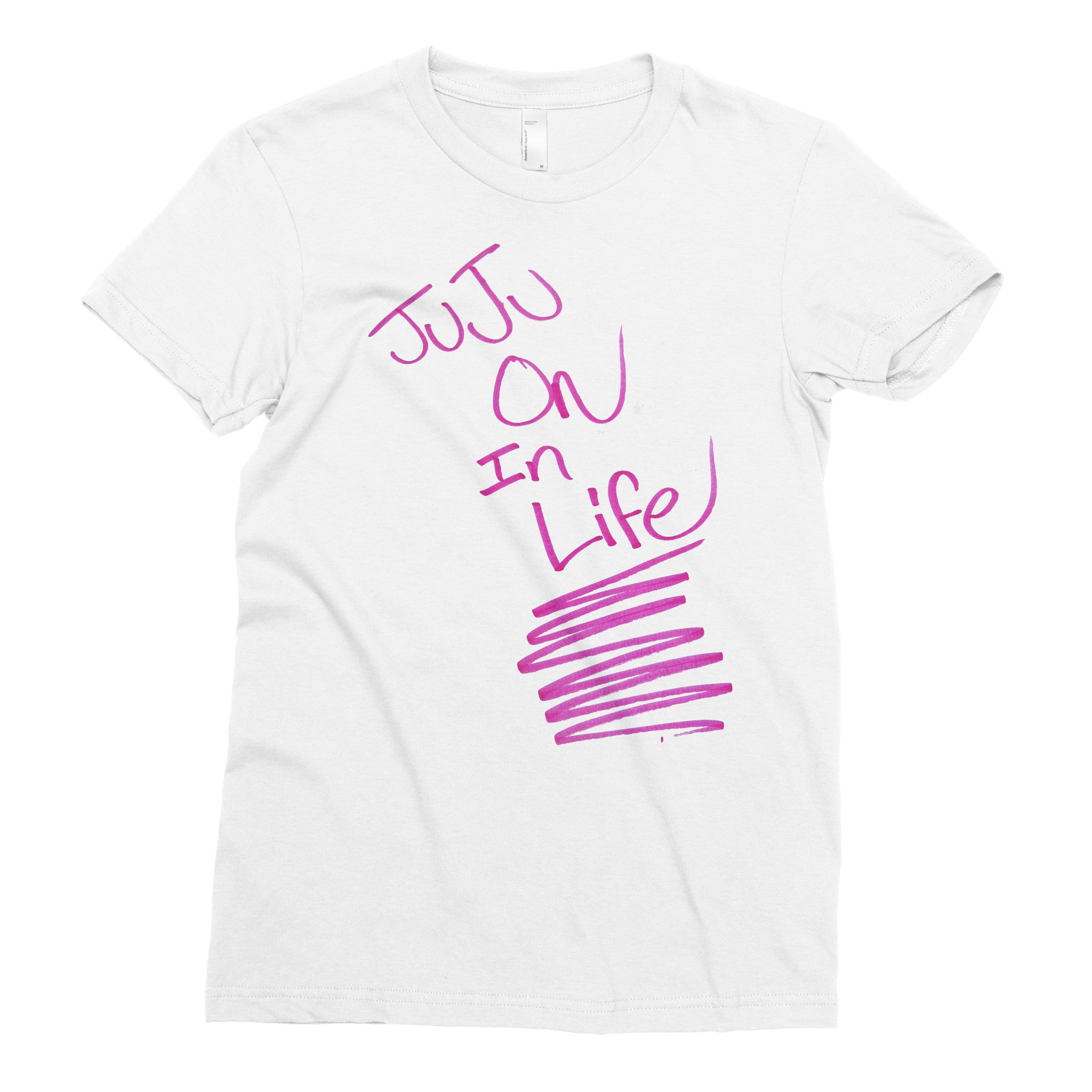 Juju On Life - Adult T-shirt - Rightside Shirts