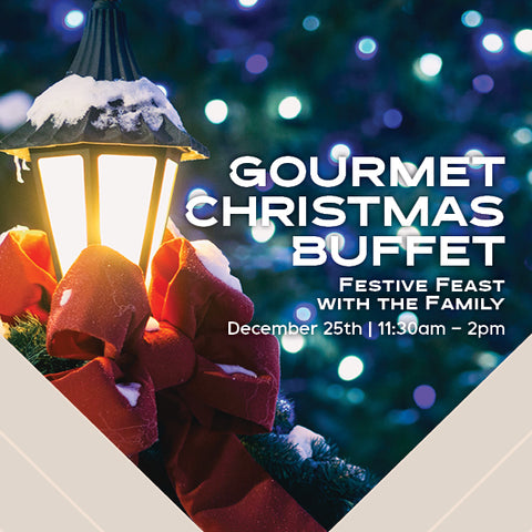 Christmas Day 2019 - Gourmet Buffet