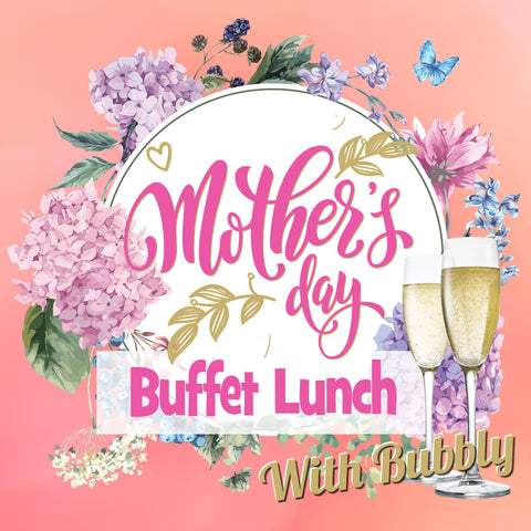 MOTHER'S DAY BUFFET LUNCH - SUNDAY 13TH MAY