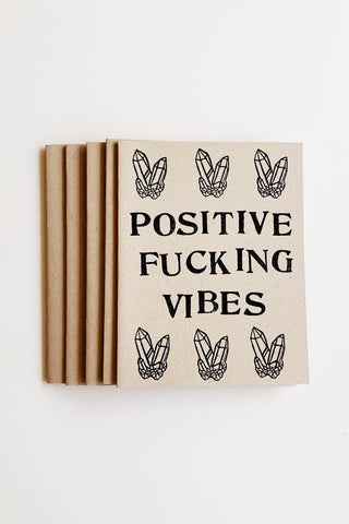 positive fucking vibes crystals greeting card salt and quartz made on maui
