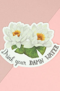 Drink Your Damn Water Floral Sticker
