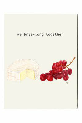 We Brie-long Together Card