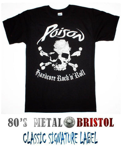 Poison - Hardcore Rock 'n' Roll T Shirt