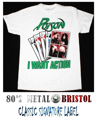 Poison - I Want Action T Shirt