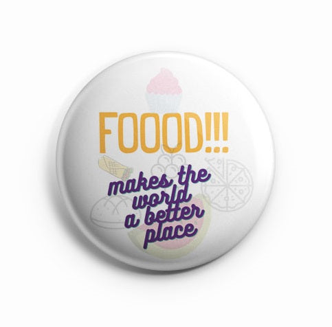 Food makes the world a better place 58mm  Pin Badge  R8002011