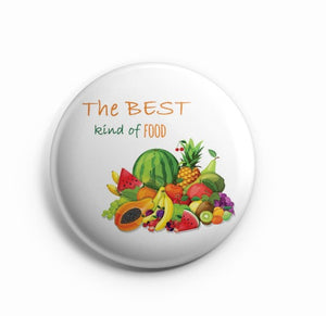 The Best kind of Food Fruits  58mm  Badge R8002027