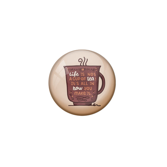 AVI Brown Metal Fridge Magnet with Positive Quotes Life is not a cup of tea its all in how you make it Design