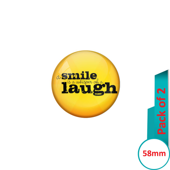 AVI Pin Badges with Yellow A smile is a whisper of laugh Quote Design Pack of 2