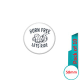 AVI Pin Badges with Multi Born Free Lets Ride Quote Design Pack of 10