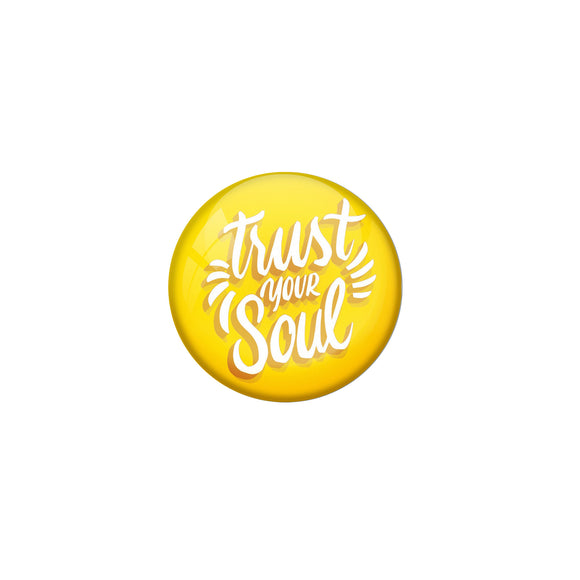 AVI Yellow Metal Fridge Magnet with Positive Quotes Trust your soul Design