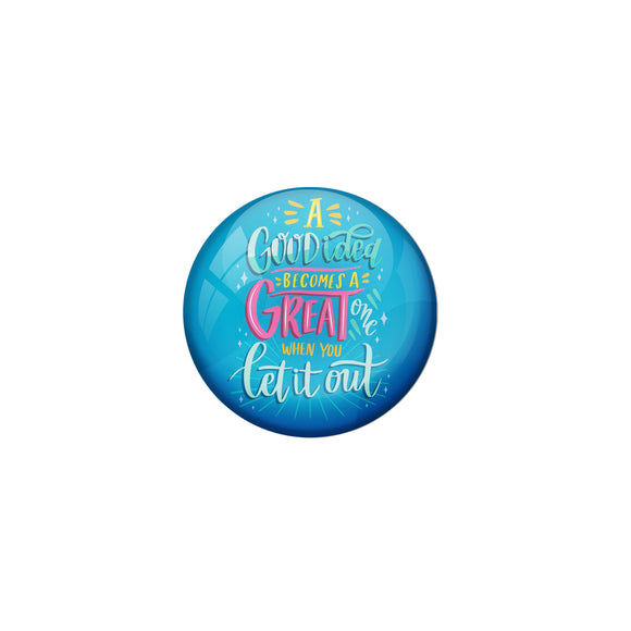 AVI Blue Metal Pin Badges with Positive Quotes A good idea becomes a great one when you get it out Design
