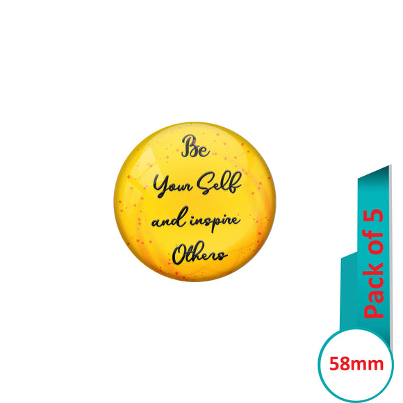 AVI Pin Badges with Yellow Be yourself and inspire others Quote Deisgn Pack of 5