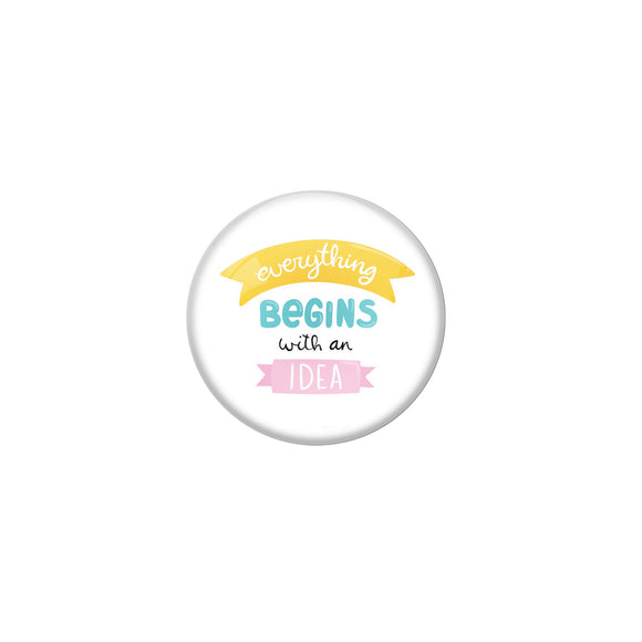 AVI White Metal Pin Badges with Positive Quotes Everything begins with an idea Design