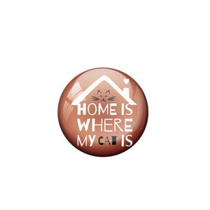 Badge: Home is where my cat is