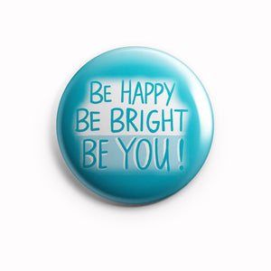 AVI 58mm Fridge Magnets Regular Size Blue Be Happy Be Bright Be you Positive Motivational Quote MR8002142