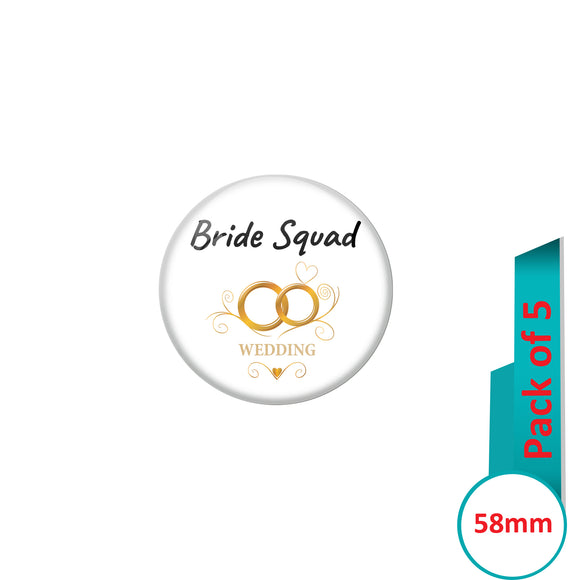 AVI Pin Badges with Multi Bride Squad Wedding Ring Quote Design Pack of 5