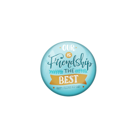 AVI Blue Metal Pin Badges with Positive Quotes Our is friendship the best Design