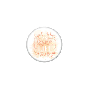 AVI White Metal Fridge Magnet with Positive Quotes Live each day as if your life had just begun Design