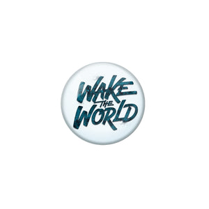AVI Pin Badges with Blue  Wake the world Quote Design Pack of 1