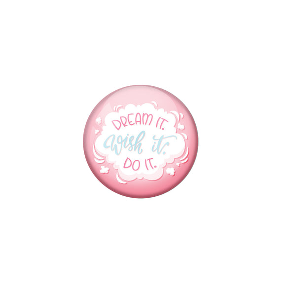 AVI Pink Metal Pin Badges with Positive Quotes Dream it wish it do it Design