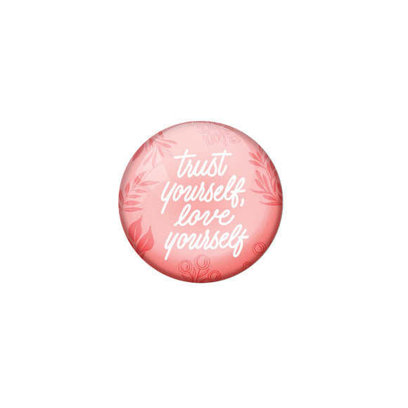 AVI Pink Metal Pin Badges with Positive Quotes Trust yourself love yourself Design